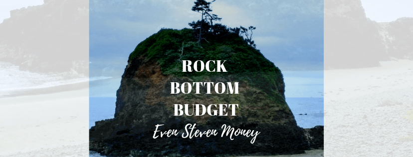 Picture of Rock with text Rock Bottom Budget Even Steven Money