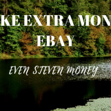 pond with trees in background text is make extra money ebay Even Steven Money