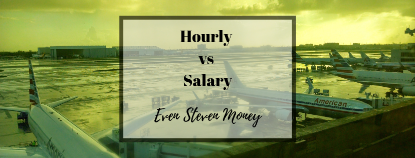 airport with airplanes and text printed as hourly vs salary Even Steven Money