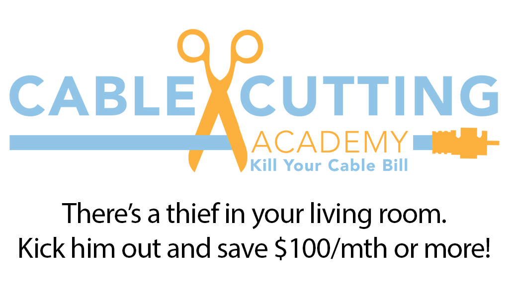Cable Cutting Academy Save money on comcast
