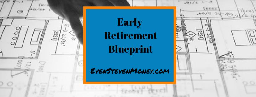 Early Retirement Blueprint Even Steven Money