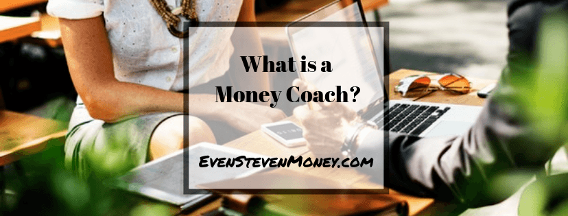 What is a Money Coach Even Steven Money