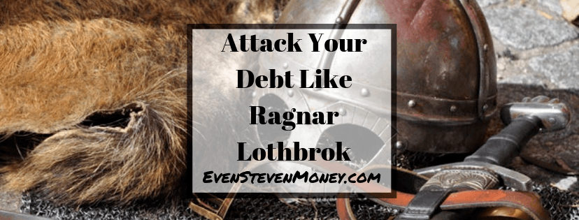 Attack your debt like Ragnar Lothbrok Viking
