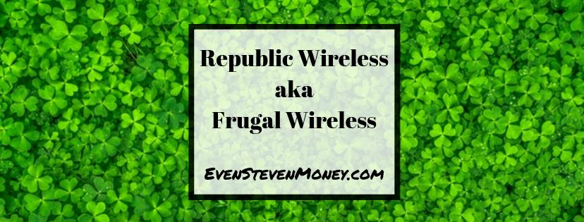 Republic Wireless aka Frugal Wireless Even Steven Money