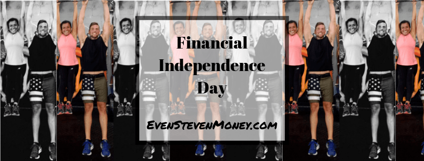 Financial Independence Day Even Steven Money