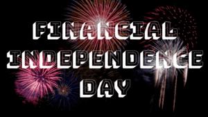 Financial Independence Day Even Steven Money Fireworks