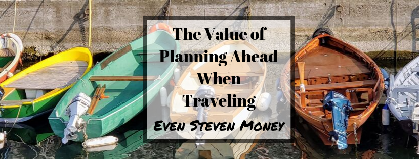 Plan Ahead When Traveling Even Steven Money