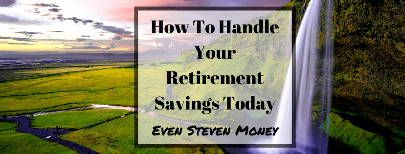 How To Handle Your Retirement Savings Today Sunset Waterfall
