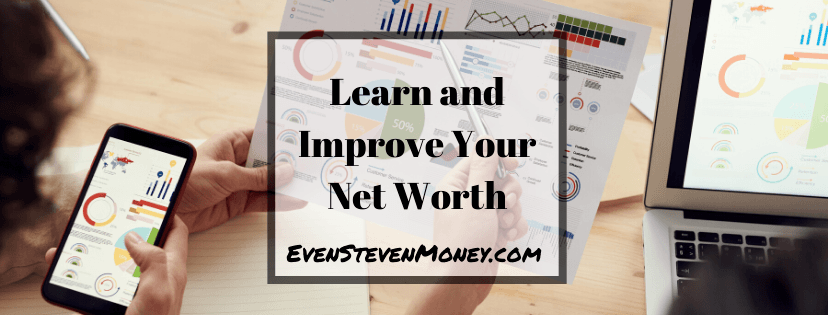 Learn and Improve Your Net Worth