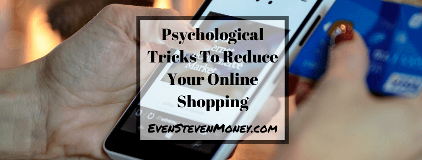 Psychological Tricks To Reduce Your Online Shopping
