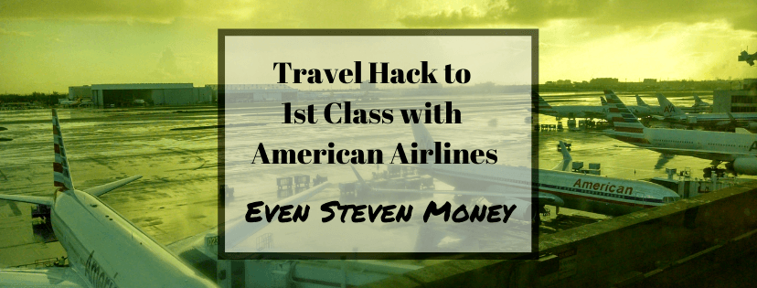 Travel Hack to 1st Class with American Airlines